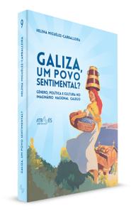 Helena Míguez Carballeira Galiza um Povo Sentimental?