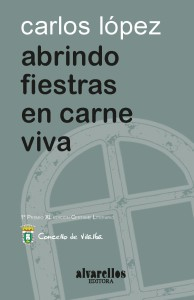 Carlos López Abrindo-fiestras-en-carne-viva-alvarellos-editora