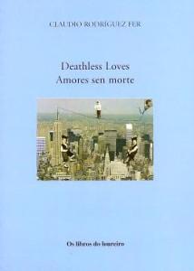 Claudio Rodríguez Fer Amores sen morte Deathless Loves
