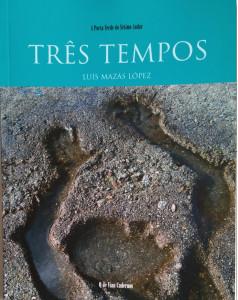 Três Tempos Luís Mazás