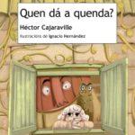 Héctor Cajaraville Quen dá a quenda?