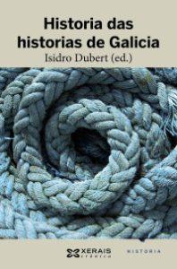 Isidro Dubert Historia das historias de Galicia