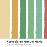camilo-gomez-torres-a-poesia-de-manuel-maria