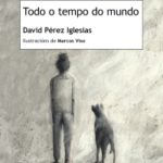 david-perez-iglesias-todo-o-tempo-do-mundo